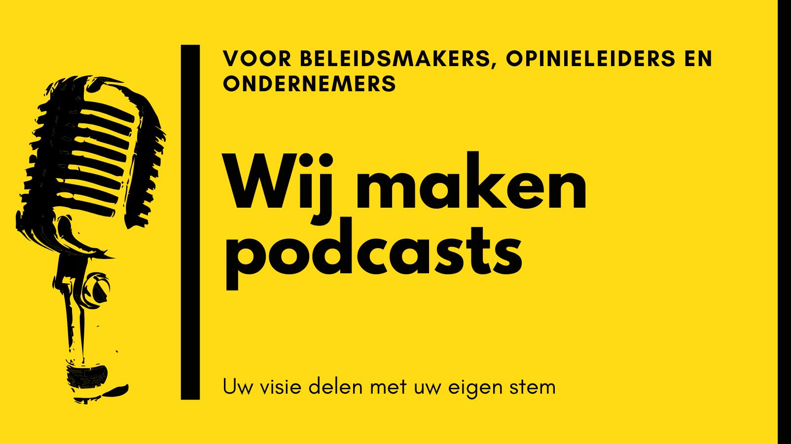 Wij maken podcasts